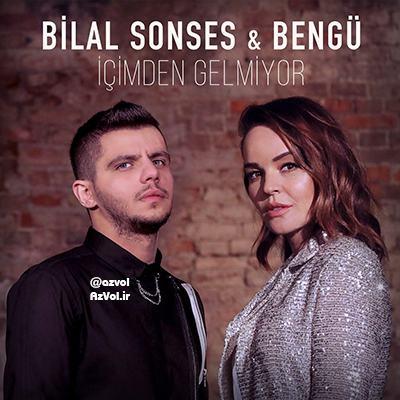 دانلود آهنگ ترکی جدید Bilal Sonses ft Bengu به نام Icimden Gelmiyor